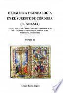 HERÁLDICA Y GENEALOGÍA EN EL SURESTE DE CÓRDOBA (Ss. XIII-XIX). LINAJES DE BAENA, CABRA, CARCABUEY, DOÑA MENCÍA, IZNÁJAR, LUQUE, [...]