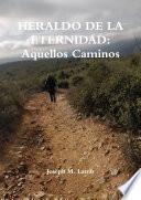 HERALDO DE LA ETERNIDAD: Aquellos Caminos