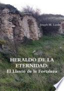 HERALDO DE LA ETERNIDAD: El Llanto de la Fortaleza