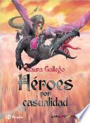Héroes por casualidad (ebook)