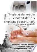 Higiene del medio hospitalario y limpieza de material. Programación Anual