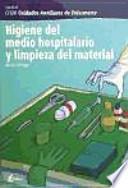 Higiene del medio hospitalario y limpieza del material