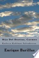 Hija Del Destino, Carmen