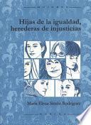 Hijas de la igualdad, herederas de injusticias