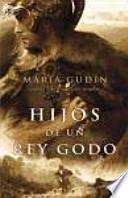 HIJOS DE UN REY GODO