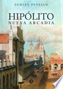Hipólito, Nueva Arcadia