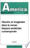 Histoire et imaginaire dans le roman hispano-américain contemporain