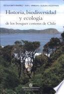 Historia, biodiversidad y ecología de los bosques costeros de Chile