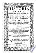 Historia breve de la fundacion del convento de la purissima concepcion de MS. llamado de Alarcon ...