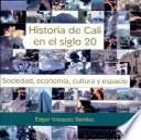 Historia de Cali en el siglo 20