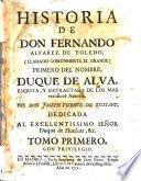 Historia de don Fernando Alvarez de Toledo, (llamado comunmente El Grande) primero del nombre, duque de Alva