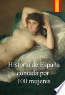 Historia de España contada por 100 mujeres