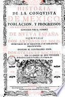 Historia de la conqvista de México, población, y progressos de la América septentrional, conocida por el nombre de Nveva España