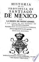 Historia De La Provincia De Santiago De Mexico Por La Orden De Predicadores, Y Las Vidas De Sus Varones Insignes, y cosas notables de Nueva Espana