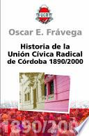 Historia de la Unión Cívica Radical de Córdoba, 1890-2000
