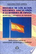 Historia de los actos solemnes vinculados a la bandera de España
