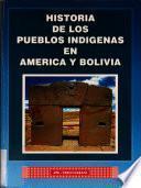 Historia de los pueblos indigenas en América y Bolivia
