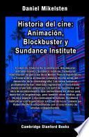 Historia del cine: Animación, Blockbuster y Sundance Institute