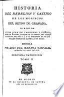Historia del rebelión castigo de los Moriscos del reino de Granada ...