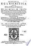 Historia ecclesiastica del scisma del Reyno de Inglaterra; en la qual se tratan las cosas mas notables q̃ han sucedido en aquel reyno, tocantes à nuestra santa Religion, desde que començo hasta la muerte de la Reyna de Escocia