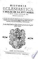 Historia ecclesiastica y seglar de la muy noble y muy leal Ciudad de Guadalaxara