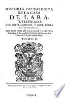 Historia genealogica de la casa de Lara, justificada con instrumentos, y escritores de inviolable se. Dividida en 20. libros