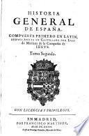 Historia General De España. Compvesta, Emendada, Y Añadida