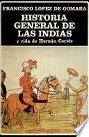 Historia general de las Indias y Vida de Hernán Cortés