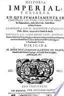 Historia Imperial Y Cesarea En Que Sumariamente Se Contienen Las Vidas, Y Hechos De todos los Emperadores, desde Julio Cesar, hasta Maximiliano Primero