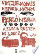 Historia natural de Pablo Neruda