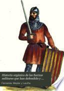 Historia orgánica de las fuerzas militares que han defendido y ocupado á la isla de Mallorca, desde su conquista en 1229 hasta nuestros dias, y particularmente desde aquella fecha, hasta el advenimiento al trono de la Casa de Borbón