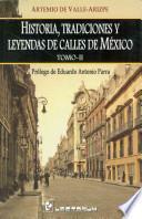 Historia, Tradiciones y Leyendas de Calles de Mexico