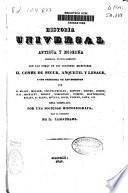Historia universal antigua y moderna formada principalmente con las obras de los célebres escritores el conde de Segur, Anquetil y Lesage...