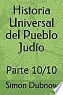 Historia Universal del Pueblo Judío: Parte 10/10