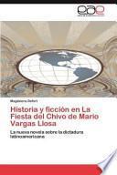 Historia Y Ficción en la Fiesta Del Chivo de Mario Vargas Llos