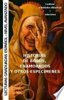 Historias de Bobos, Enamorados y Otros Especímenes