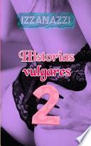 Historias Vulgares 2