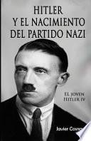 Hitler y El Nacimiento del Partido Nazi