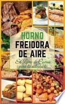 HORNO FREIDORA DE AIRE EL LIBRO DE COCINA PARA LA SALUDABLE. (Instant Vortex Air Fryer Cookbook)