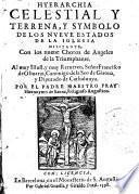Hyerarchia celestial y terrena, y symbolo de los nveve estados de la iglesia militante, con los nueue choros de angeles de la triumphante ...