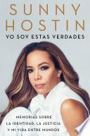 I Am These Truths \ Yo soy estas verdades (Spanish edition)