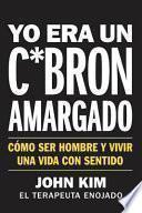 I Used to Be a Miserable F*ck Yo Era un C*abrón Amargado (Spanish Edition)