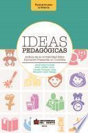 Ideas pedagógicas. Análisis de la normatividad sobre educación preescolar en Colombia