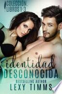 Identidad Desconocida. Colección. Libros 1 - 3