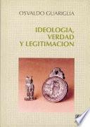 Ideología, verdad y legitimación