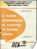III Reunion Interamericana de Ejecutivos de Reforma Agraria