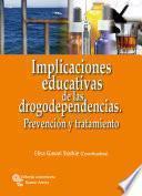 Implicaciones educativas de las drogodependencias. Prevención y tratamiento