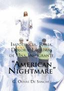 """Impotencia, Rabia, Dolor y Lágrimas de Una Inmigrante """"American Nightmare"""""""