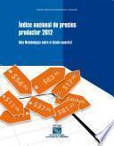 Índice nacional de precios productor 2012. Nota metodológica sobre el diseño muestral