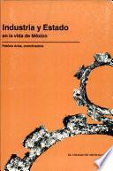 Industria y estado en la vida de México